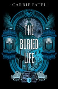 The Buried Life - Carrie Patel