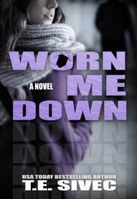 Worn Me Down (Playing With Fire, #3) - 'T.E. Sivec',  'Tara Sivec'