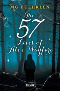 The 57 Lives of Alex Wayfare (Alex Wayfare Series) - M. G. Buehrlen