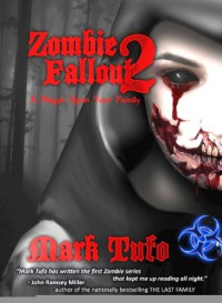 Zombie Fallout 2:  A Plague Upon Your Family - Mark Tufo