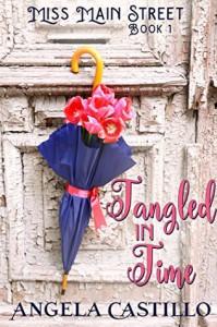 Tangled in Time, (Miss Main Street Book 1) - Angela Castillo, Angela  Castillo