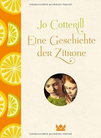 Eine Geschichte der Zitrone - Jo Cotterill, Nadine Püschel