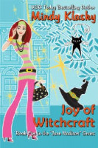 Joy of Witchcraft: A Humorous Paranormal Romance - Mindy Klasky