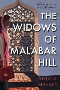 The Widows of Malabar Hill (A Mystery of 1920s Bombay) - Sujata Massey