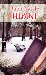 Buon Natale Hibiki - Cristiano Pedrini