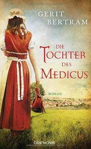 Die Tochter des Medicus: Roman - Gerit Bertram