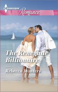 The Renegade Billionaire - Rebecca Winters