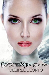 Generation X: The Rising - Desiree DeOrto, Anna Gorman Coy