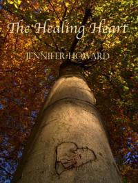 The Healing Heart - Jennifer     Howard
