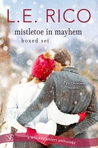 Mistletoe in Mayhem - L. E. Rico
