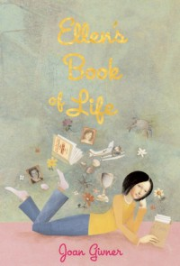Ellen's Book of Life - Joan Givner