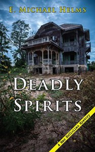 Deadly Spirits (A Mac McClellan Mystery) - E. Michael Helms