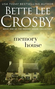 Memory House (Memory House Collection) - Bette Lee Crosby