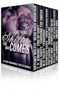 Something Shifter this Way Comes (9 Book Paranormal M/M Shifter Romance) - Artemis Wolffe, Z.P. Jenkins, Angel Knots, M.H. Silver, Wednesday Raven, Pop Cherry, Mercy May, Bellamy Warren, Lana Summer