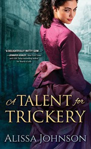 A Talent for Trickery (The Thief-Takers Series Book 1) - Alissa Johnson