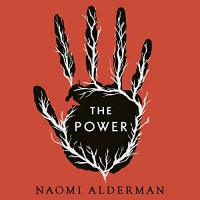 The Power - Phil Nightingale, Emma Fenney, Audible Studios, Thomas Judd, Naomi Alderman, Naomi Alderman, Adjoa Andoh