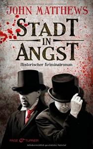 Stadt in Angst: Historischer Kriminalroman - John Matthews, Andreas Jäger