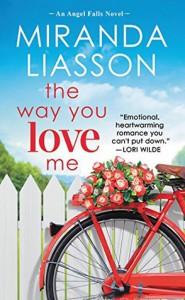 The Way You Love Me: Includes a bonus novella (Angel Falls Book 2) - Miranda Liasson