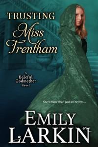 Trusting Miss Trentham - Emily Larkin
