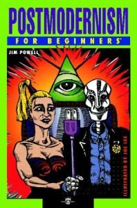 Postmodernism For Beginners - Jim Powell