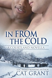In From the Cold: A Courtland Novella (Courtlands - The Next Generation Book 0) - Cat Grant