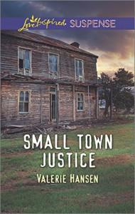Small Town Justice (Love Inspired Suspense) - Valerie Hansen