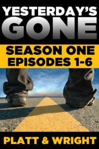 Yesterday's Gone: Season One - Sean Platt, David W. Wright