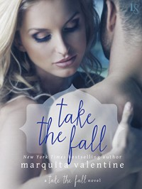 Take the Fall: A Take the Fall Novel - Marquita Valentine