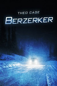 Berzerker: A  Horror Mystery Thriller - Theo Cage