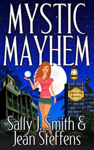Mystic Mayhem - Jean Steffens, Sally J. Smith