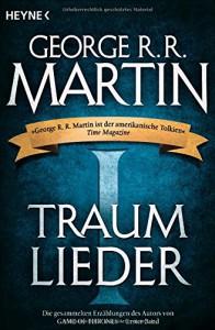 Traumlieder: Erzählungen - George R.R. Martin