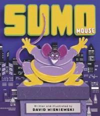 Sumo Mouse - David Wisniewski