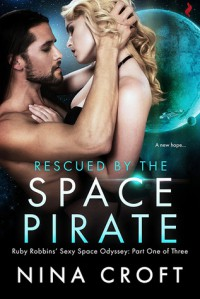 Rescued by the Space Pirate (Ruby Robbins' Sexy Space Odyssey) - Nina Croft