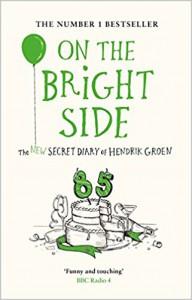 On the Bright Side: The New Secret Diary of Hendrik Groen, 85 Years Old - Hendrik Groen