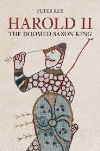 Harold II: The Doomed Saxon King - Peter Rex