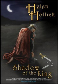 Shadow of The King (Pendragon's Banner Trilogy) - Helen Hollick