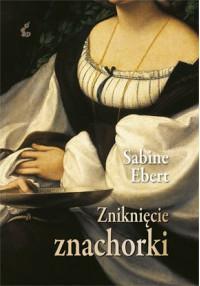 Zniknięcie znachorki - Sabine Ebert