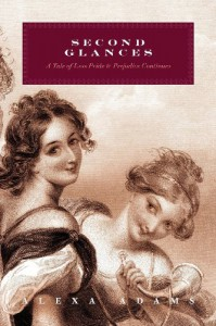 Second Glances: A Tale of Less Pride and Prejudice Continues - Alexa Adams