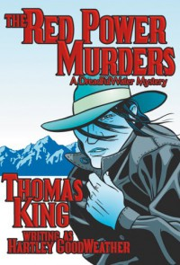 The Red Power Murders - Thomas King