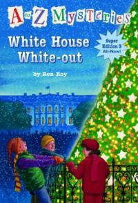 White House White-out - Ron Roy, John Steven Gurney