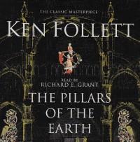 The Pillars of the Earth - Ken Follett, Richard E. Grant