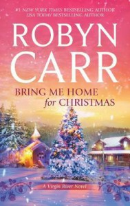 Bring Me Home for Christmas (Virgin River, #16) - Robyn Carr