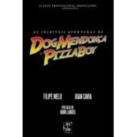 As Incríveis Aventuras de Dog Mendonça e PizzaBoy - Filipe Melo, Juan Cavia