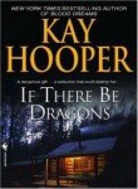 If There Be Dragons (Loveswept, #71) - Kay Hooper