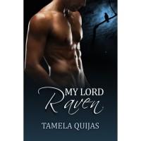 My Lord Raven (The Ravensmoor Saga #1) - Tamela Quijas