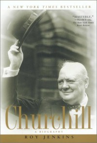 Churchill: A Biography - Roy  Jenkins