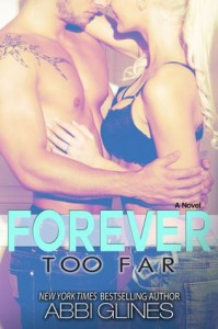 Forever Too Far (Too Far, #3; Rosemary Beach, #4) - Abbi Glines