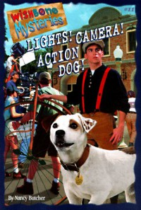 Lights! Camera! Action Dog! (Wishbone Mysteries) - Nancy Butcher