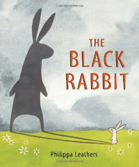 The Black Rabbit (Junior Library Guild Selection (Candlewick Press)) - Philippa Leathers