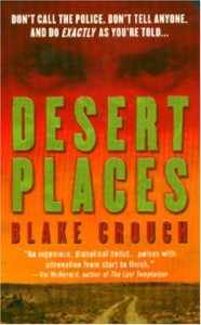 Desert Places: A Novel of Terror - Blake Crouch